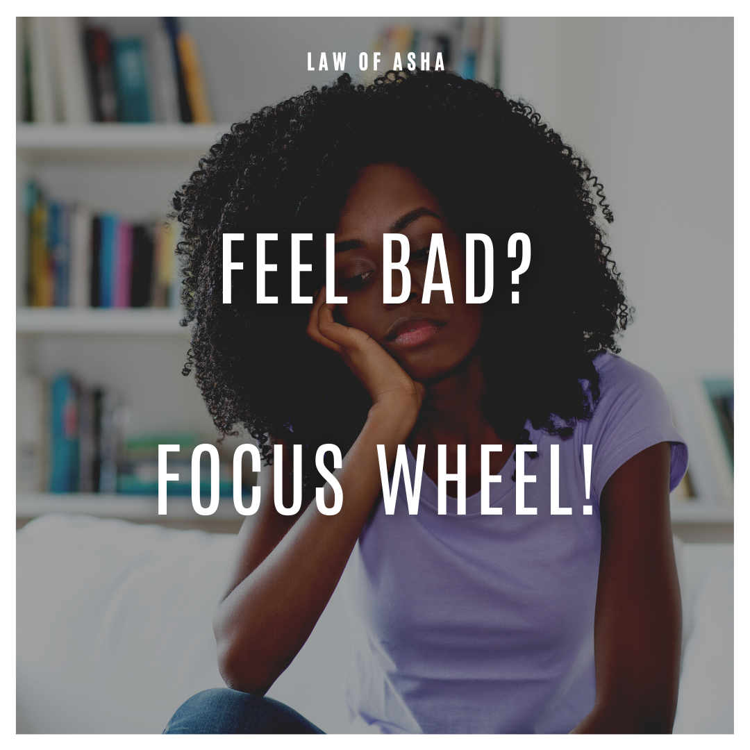 Feel Bad? Focus Wheel!