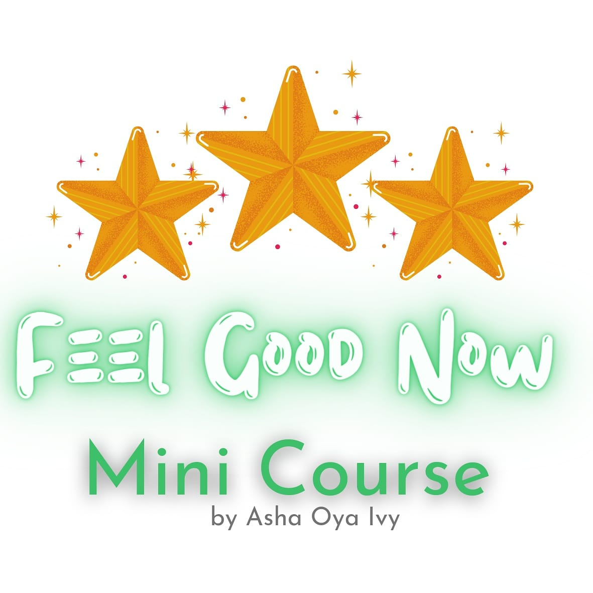 My Gift to You! Feel Good Now Mini Course