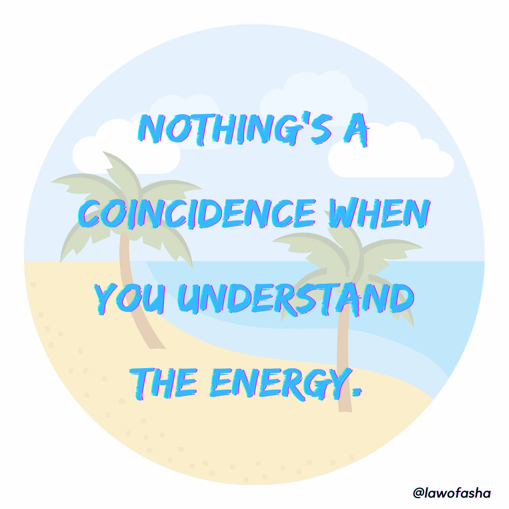 Nothing's a Coincidence When You Understand the Energy